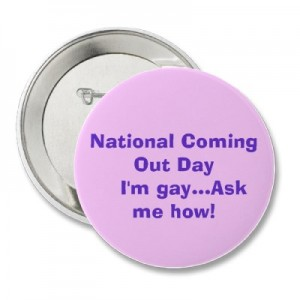 """National Coming Out Day:  I'm gay...Ask me how!"""